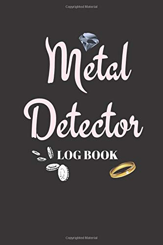 Metal Detector Log Boook: Collector -- Notebook To Keep Track Of Your Collection - Treasure Journal | Coins | Scrap | Jewellery| ITEMS--Scrap -- GIFT BOOK