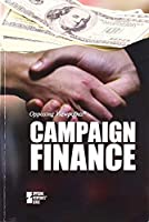 Campaign Finance (Opposing Viewpoints)