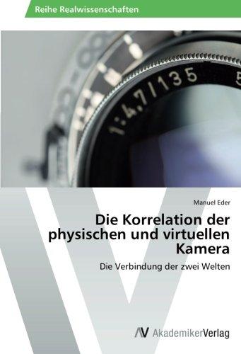 Die Korrelation der physischen und virtuellen Kamera: Die Verbindung der zwei Welten