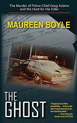 Compare Textbook Prices for The Ghost: The Murder of Police Chief Greg Adams and the Hunt for His Killer  ISBN 9781934912966 by Boyle, Maureen