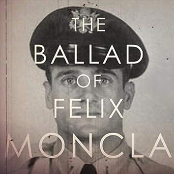 The Ballad of Felix Moncla