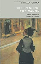 Differencing the Canon (Revisions, Critical Studies in the History and Theory of Art)