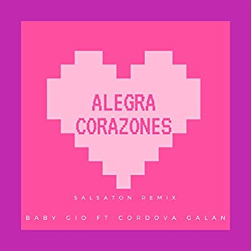Alegra Corazones (feat. Cordova Galan) (Salsaton Remix)