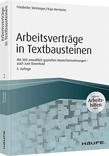Arbeitsverträge in Textbausteinen - inkl. Arbeitshilfen online: Mit 300 anwaltlich geprüften Musterformulierungen (Haufe Fachbuch)