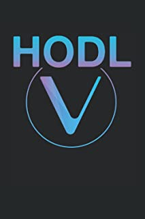 HODL: VeChain Crypto Gift Journal For VET Blockchain and Cryptocurrency Lovers, 120 Pages 6 x 9 inches HODL To The Moon Li...