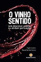 O Vinho Sentido (Portuguese Edition)