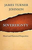 Sovereignty: Moral and Historical Perspectives
