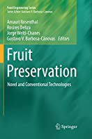 Fruit Preservation: Novel and Conventional Technologies (Food Engineering Series)
