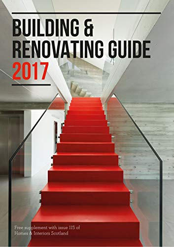 BUILDING AND RENOVATING GUIDE: Free supplement with issue 115 of Homes & Interiors (English Edition)