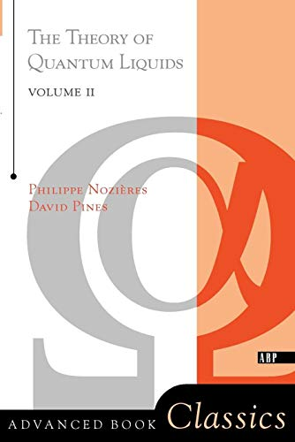 Theory Of Quantum Liquids, Volume II: Superfluid Bose Liquids (Advanced Books Classics, Band 2)