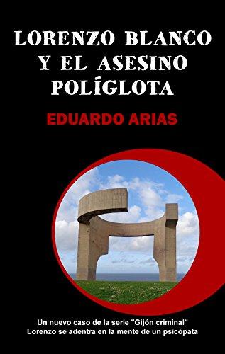 Lorenzo Blanco y el asesino políglota (Gijón criminal nº 2)