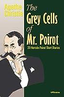 The Grey Cells of Mr. Poirot: 23 Hercule Poirot Short Stories
