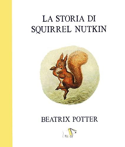 La storia di Squirrel Nutkin. Ediz. a colori