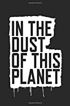 In The Dust: Of This Planet Notebook, Journal for Writing, Size 6