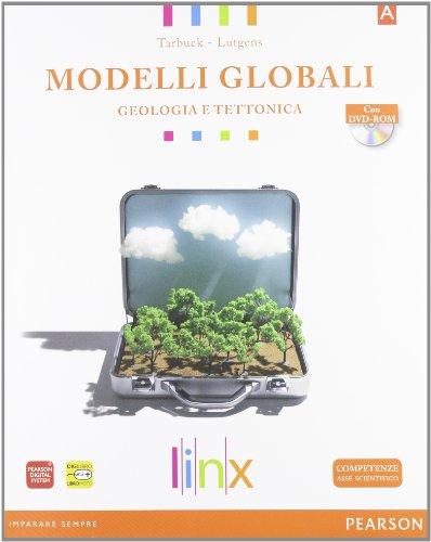 Modelli globali. Per le Scuole superiori. Con DVD-ROM. Con espansione online. Geologia e tettonica (Vol. 1)