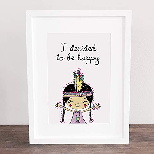 """Poster, Wanddeko, Kunstdruck, Bild, Glück, Indianer, Ibiza, Glücklich, Happy, Sprüche, Motivation\""""I decided to be happy!\"""", Geschenkidee, Deko, ungerahmt"""