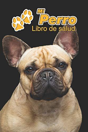 Mi Perro Libro de salud: Bulldog francés | 109 páginas 15cm x 23cm A5 |...