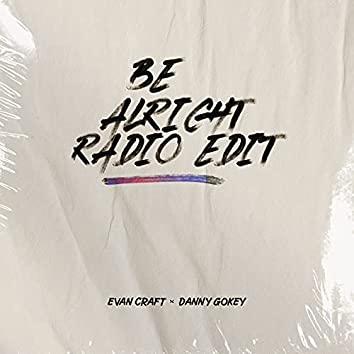 Be Alright (Radio Edit)