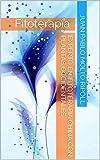 experto en fitoterapia china con plantas occidentales: fitoterapia (spanish edition)