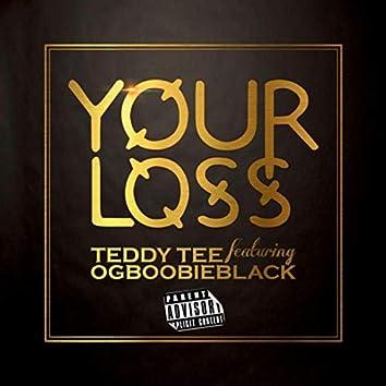 Your Loss (feat. OG Boobie Black)