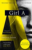 Girl A: The Sunday Times and New York Times global best seller, an astonishing new crime thriller debut novel from the...