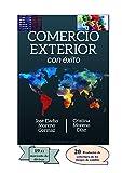 Comercio Exterior en Divisas (monedas extranjeras). Segunda Edición.: DIVISAS EXTRANJERAS (Comercio Exterior con Éxito)