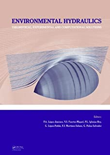 Environmental Hydraulics - Theoretical, Experimental and Computational Solutions: Proceedings of the International Workshop on Environmental Hydraulics, IWEH09, 29 & 30 October 2009, Valencia, Spain