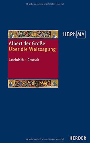 De divinatione. Über die Weissagung: Lateinisch - Deutsch (Herders Bibliothek der Philosophie des Mittelalters 3. Serie, Band 48)
