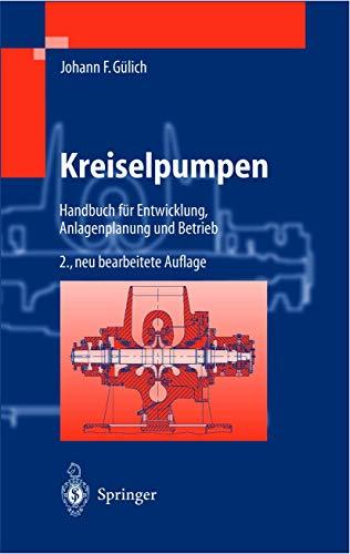 Kreiselpumpen: Handbuch für Entwicklung, Anlagenplanung und Betrieb