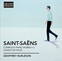 Saint-Sa毛ns: Complete Piano Works, Vol. 3- Character Pieces (2012-10-30)