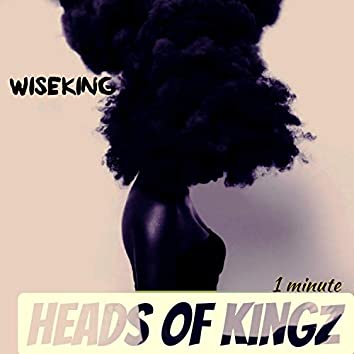 1 Minute/Heads of Kingz