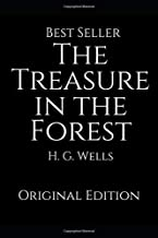 The Treasure In The Forest: Perfect Gifts For The Readers Annotated By H.G. Wells.