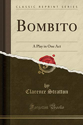 Bombito: A Play in One Act (Classic Reprint)