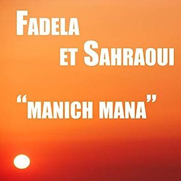 Fadela & Sahraoui, Manich Mana