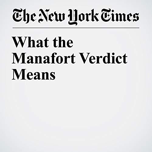 What the Manafort Verdict Means copertina