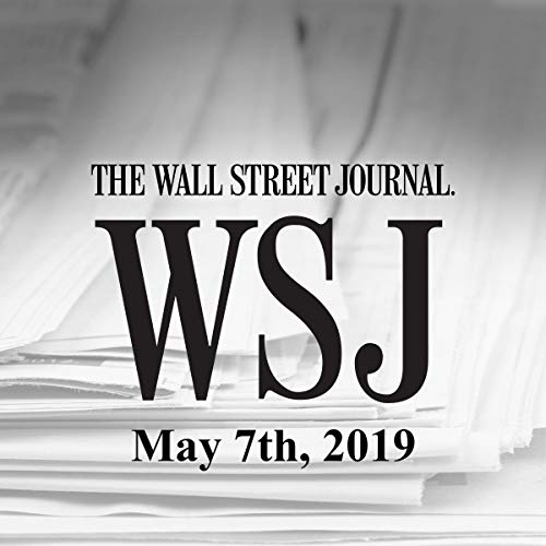 May 7, 2019                   By:                                                                                                                                 The Wall Street Journal                               Narrated by:                                                                                                                                 Keith Sellon-Wright                      Length: 25 mins     Not rated yet     Overall 0.0
