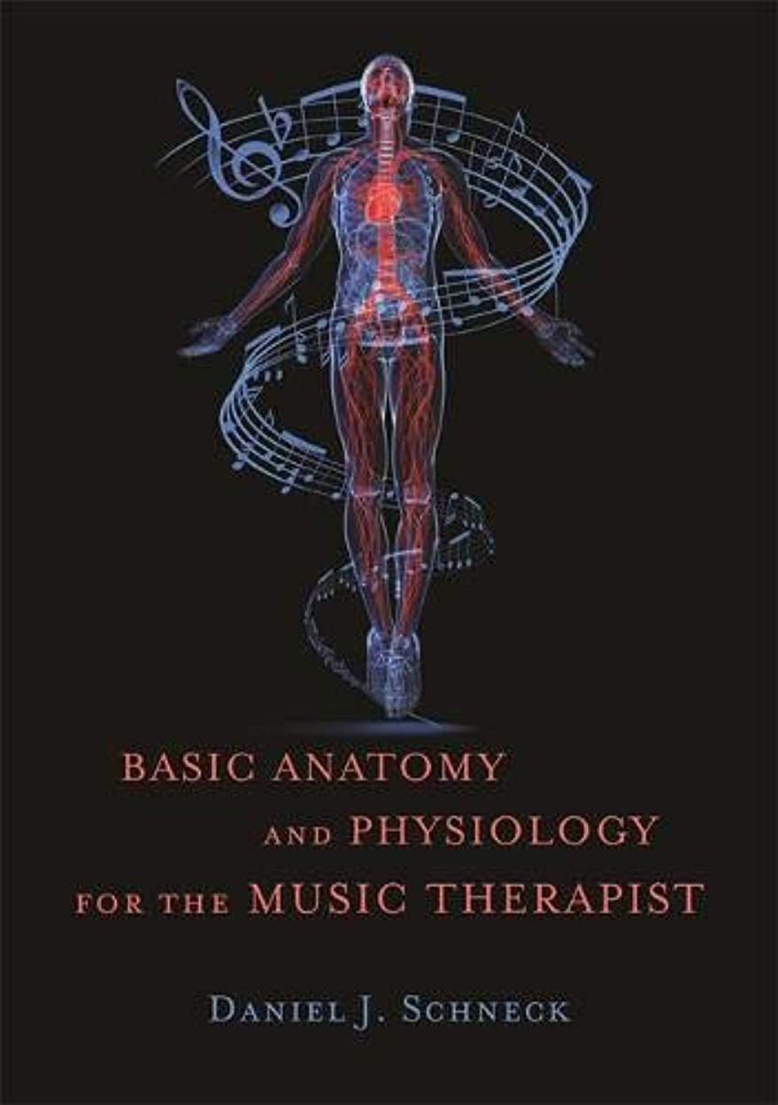 喜び不安ファイアルBasic Anatomy and Physiology for the Music Therapist
