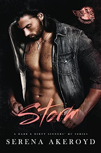 Storm : A Dark MC Romance (A Dark & Dirty Sinners' MC Series Book 8) by [Serena  Akeroyd]