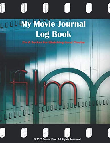 Movie Journal Log Book: Movie Watching Film Lovers Log Book Notebook Organizer Gift Diary.: Keep Track Of Your Favorite Films and TV Shows With Our Movie Review Planner.