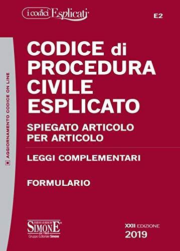 Codice di procedura civile esplicato. Spiegato articolo per articolo. Leggi complementari. Formulario. Con aggiornamento online