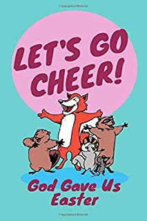 let's go cheer! god gave us easter: notebook lined journal that makes a perfect gift for men or women. It's 6x9 with 120 p...