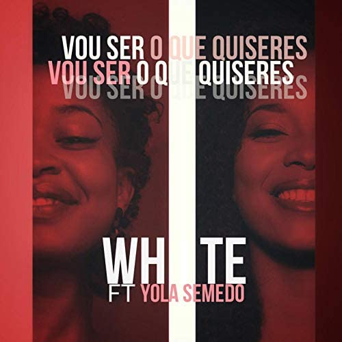 White feat. Yola Semedo