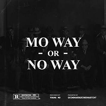 Mo Way or No Way