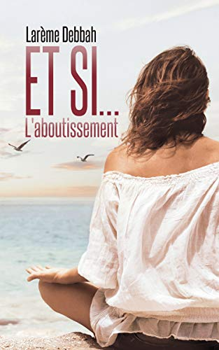 L'Aboutissement: Tome 3