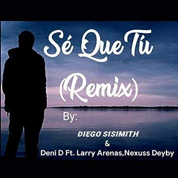 Sé Que Tú (Remix)