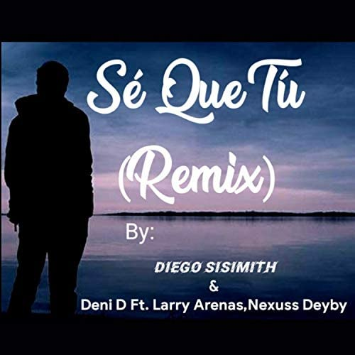 DIEGO SISIMITH & Deni D feat. Larry Arenas & Nexuss Deyby