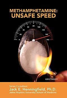Methamphetamine: Unsafe Speed (Illicit and Misused Drugs) by [Kim Etingoff]