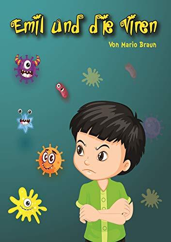 Emil und die Viren: (Bilderbuch für Kinder ab 5 Jahre) (Kindergeschic