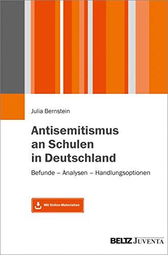 Antisemitismus an Schulen in Deutschland: Befunde – Analysen – Handlungsoptionen. Mit Online-Materialien