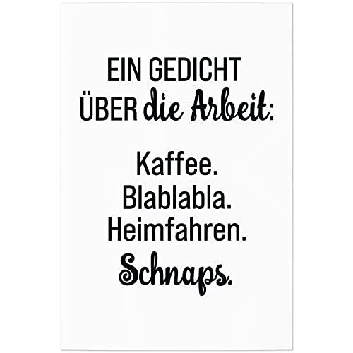 JUNIWORDS Poster, EIN Gedicht über die Arbeit. Kaffee, Blablabla, Heimfahren, Schnaps, 40 x 60 cm